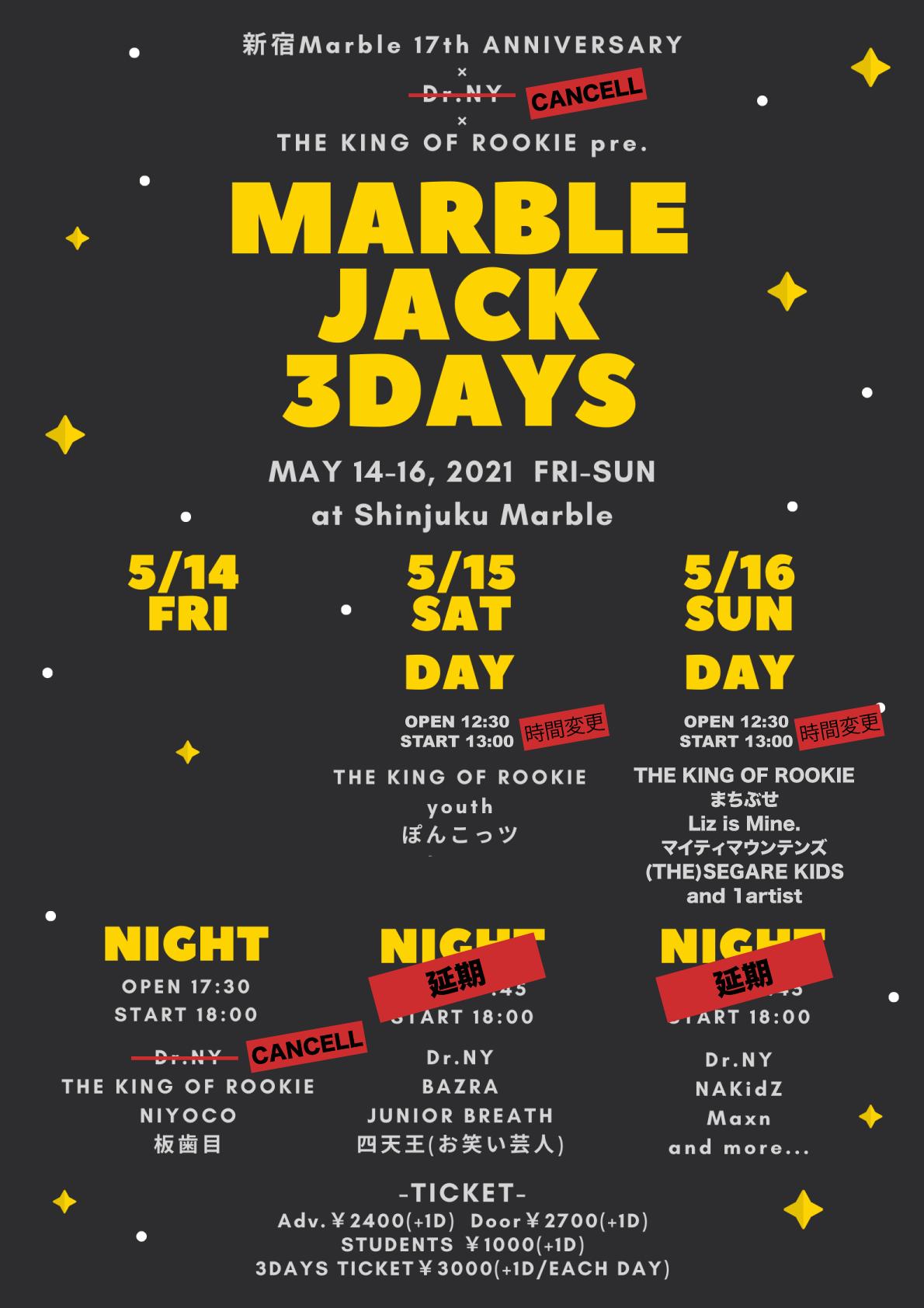 新宿Marble 17th ANNIVERSARY×THE KING OF ROOKIE pre.「MARBLE JACK 3DAYS」-DAY1-